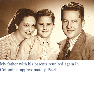 My Father with his Parents reunited again in Colombia approximately 1943